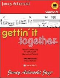 Gettin'it together. ...