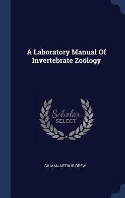 A Laboratory Manual of Invertebrate Zoölogy