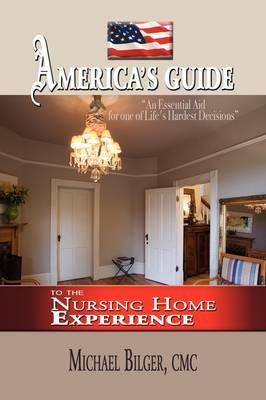 America's Guide to the Nursing Home Experience