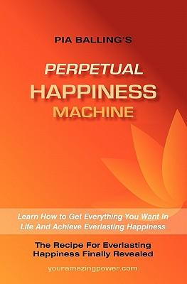 The Perpetual Happiness Machine