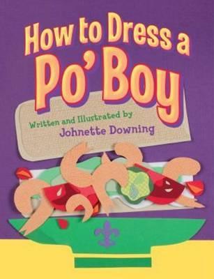 How to Dress a Po' Boy