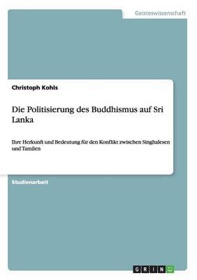 Die Politisierung des Buddhismus auf Sri Lanka