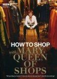 How to Shop with Mary, Queen of Shops
