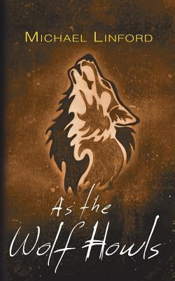 As the Wolf Howls