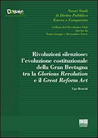 Rivoluzioni silenziose. L'evoluzione costituzionale della Gran Bretagna tra la Glorious Revolution e il Great Reform Act