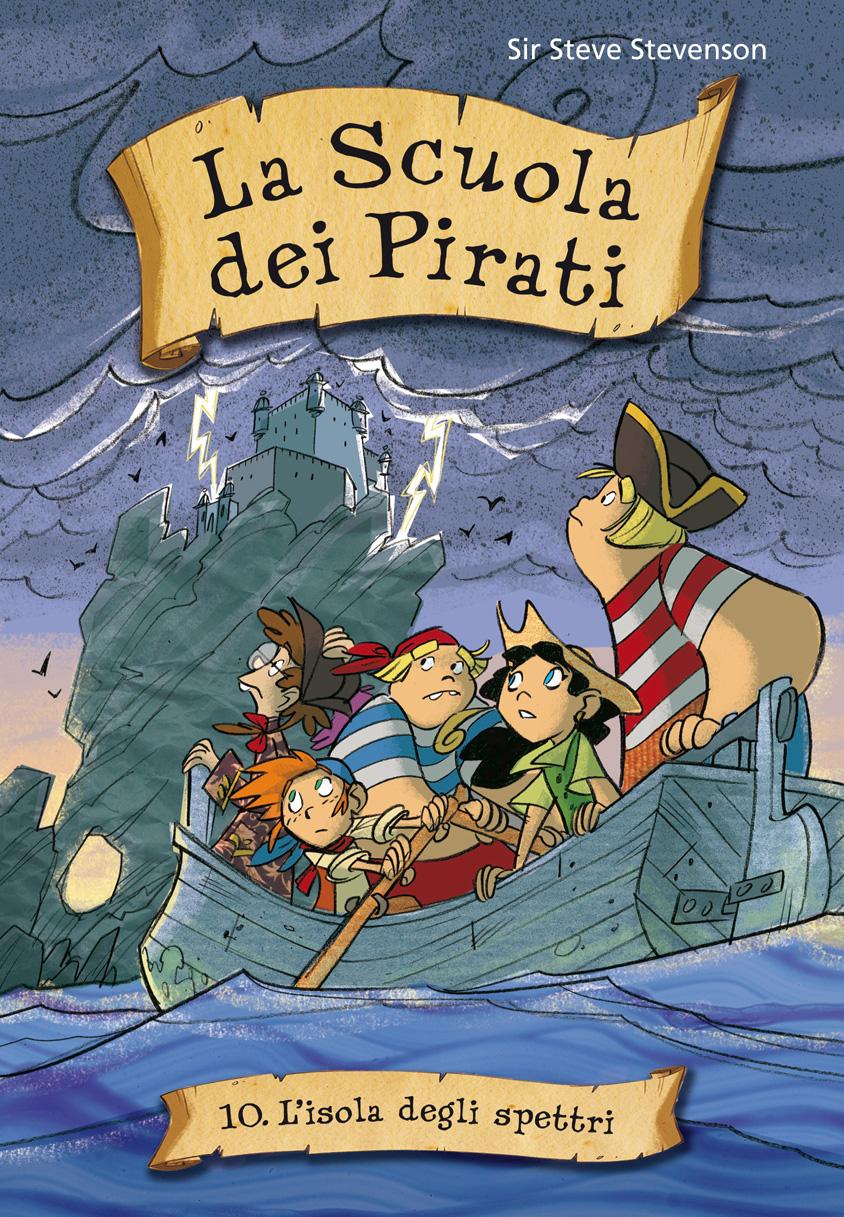 L' isola degli spettri. La scuola dei pirati. Vol. 10