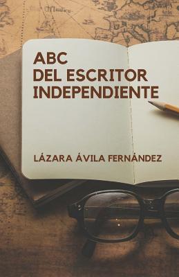 ABC del escritor independiente/ ABC of the freelance writer