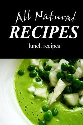 All Natural Recipes - Natural Lunch