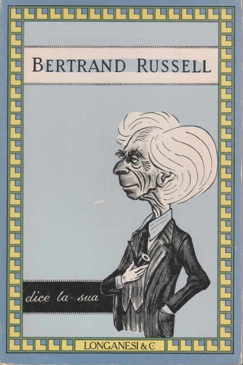 Bertrand Russell dice la sua