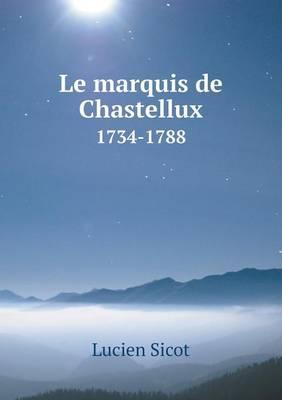 Le Marquis de Chastellux 1734-1788