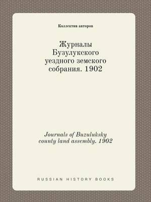 Journals of Buzuluksky County Land Assembly. 1902