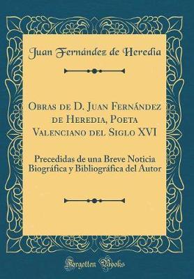 Obras de D. Juan Fernández de Heredia, Poeta Valenciano del Siglo XVI