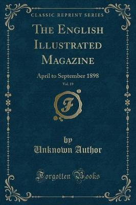 The English Illustrated Magazine, Vol. 19