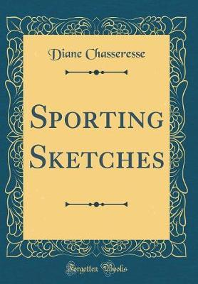 Sporting Sketches (Classic Reprint)
