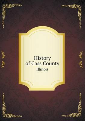 History of Cass County Illinois