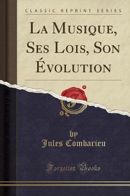 La Musique, Ses Lois, Son Évolution (Classic Reprint)