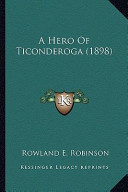 A Hero of Ticonderoga (1898) a Hero of Ticonderoga (1898)