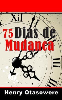 75 Dias Da Mudanca