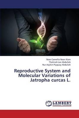 Reproductive System and Molecular Variations of Jatropha curcas L.