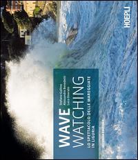 Wave watching. Lo spettacolo delle mareggiate in Liguria