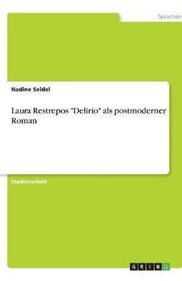 "Laura Restrepos ""Delirio"" als postmoderner Roman"