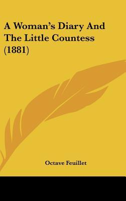 A Woman's Diary and the Little Countess (1881)