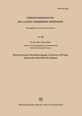 Untersuchung Des Schmiedevorganges in Hammer Und Presse, Insbesondere Hinsichtlich Des Steigens