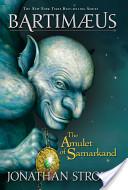 The Amulet of Samarkand: A Bartimaeus Novel