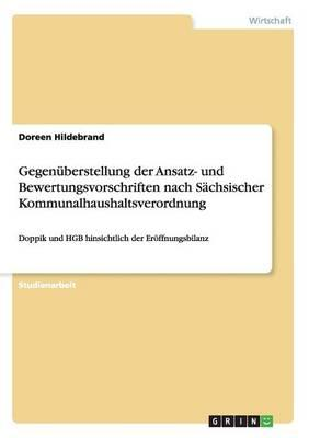 Gegenüberstellung der Ansatz- und Bewertungsvorschriften nach Sächsischer Kommunalhaushaltsverordnung