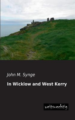 In Wicklow and West Kerry