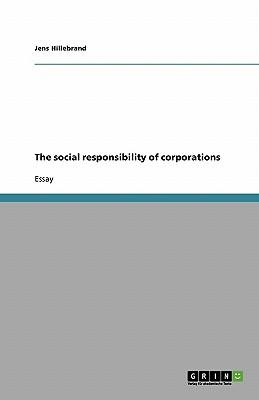 The social responsibility of corporations