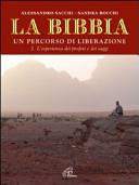 La Bibbia. Un percorso di liberazione. Vol. 2: L'esperienza dei profeti e dei saggi.