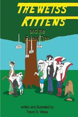 The Weiss Kittens and the Family Tree