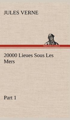 20000 Lieues Sous les Mers Part 1