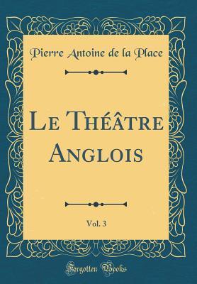Le Théâtre Anglois...