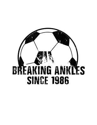 Breaking Ankles Since 1986