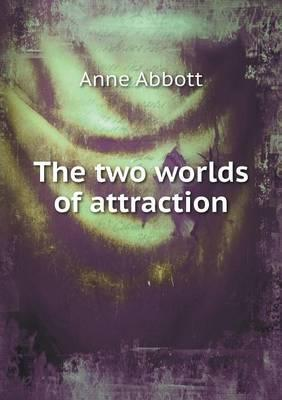 The Two Worlds of Attraction