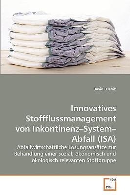 Innovatives Stoffflussmanagement von Inkontinenz?System?Abfall (ISA)