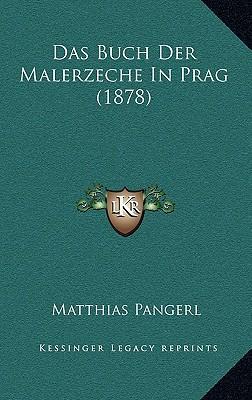 Das Buch Der Malerzeche in Prag (1878)