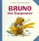 Bruno the Carpenter