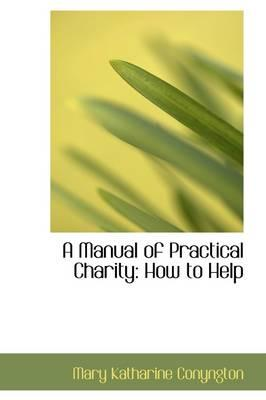A Manual of Practical Charity
