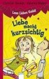 Leas Liebes GmbH / Liebe macht kurzsichtig