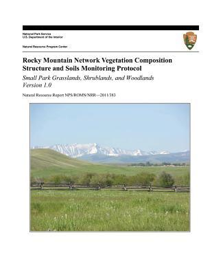Rocky Mountain Network Vegetation Composition Structure and Soils Monitoring Protocol