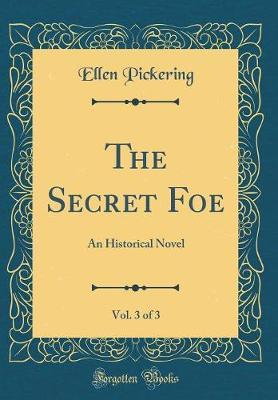 The Secret Foe, Vol....