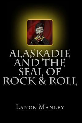 Alaskadie and the Seal of Rock & Roll