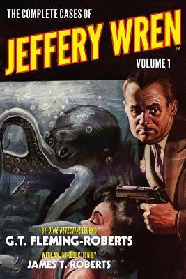 The Complete Cases of Jeffery Wren, Volume 1