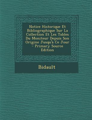Notice Historique Et Bibliographique Sur La Collection Et Les Tables Du Moniteur Depuis Son Origine Jusqu'a Ce Jour