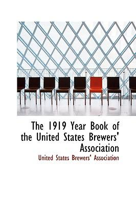 The 1919 Year Book of the United States Brewers' Association