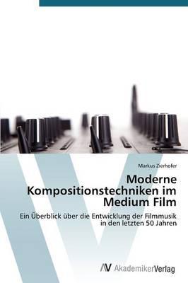 Moderne Kompositionstechniken im Medium Film
