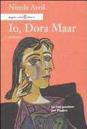 Io, Dora Maar. La mia passione per Picasso